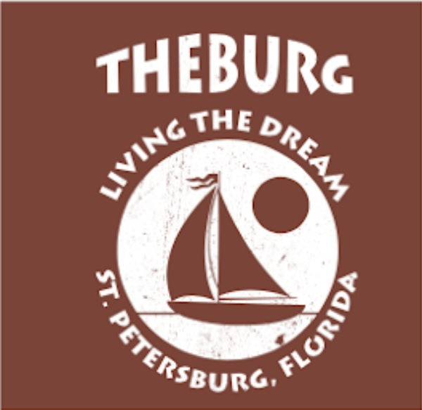 T Shirt Living the Dream St Petersburg FL - The Burg Sailboat