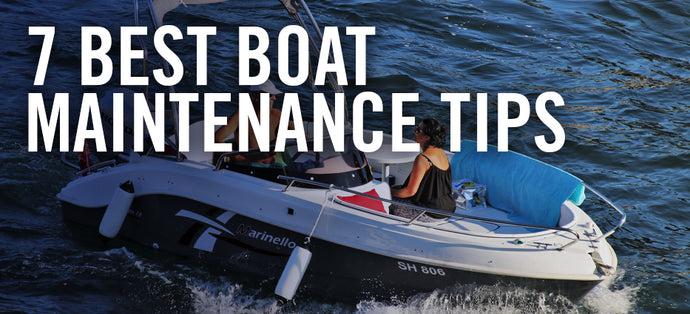 7 Boat Maintenance Tips to Keep Your Vessel in Tip-Top Shape