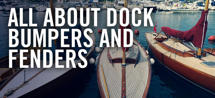 Pulling Into The Slip: All About Dock Bumpers and Fenders