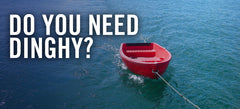 Let's Talk About Dinghies: Do You Need One? Should It Be Registered?