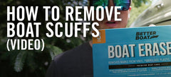 How To Remove Boat Scuffs [VIDEO]