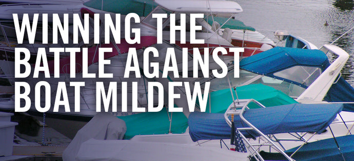 Winning The Impossible Battle Against Boat Mildew