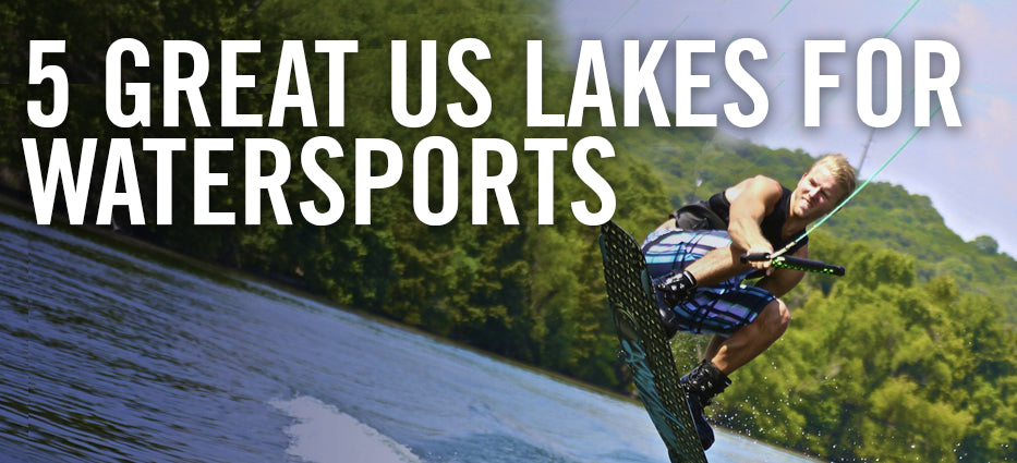 5 Great US Lakes For Watersports!