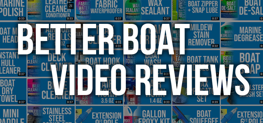 Better Boat Care Video Reviews