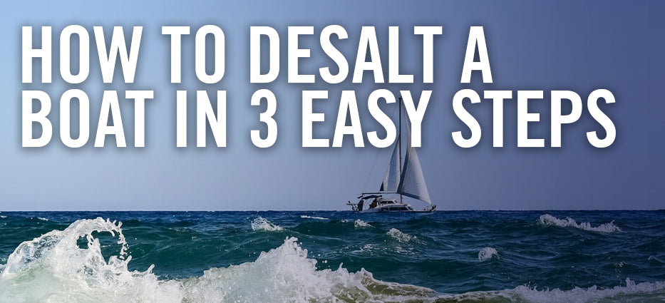 How to Desalt a Boat in 3 Easy Steps
