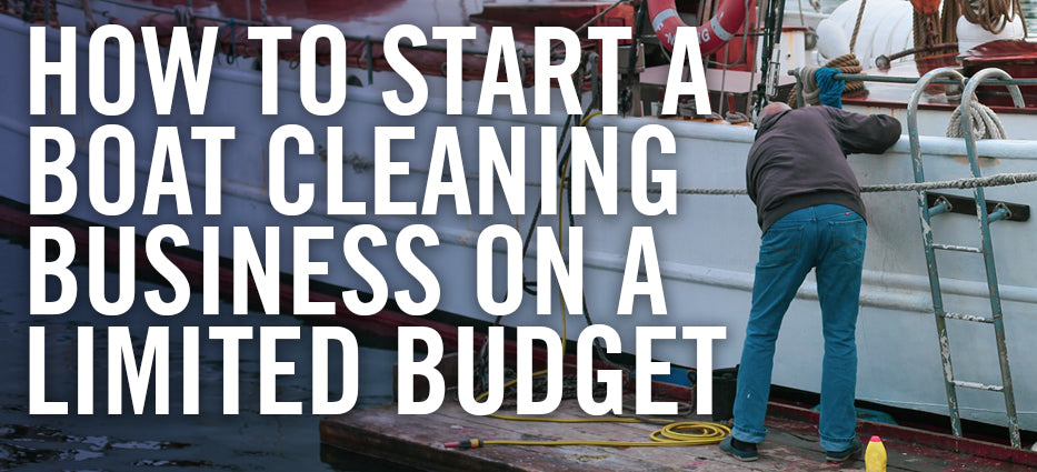 How to Start and Grow a Boat Cleaning Business on a Small Budget