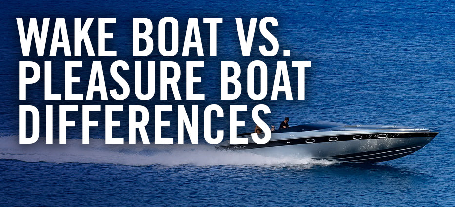 Wake Boat Vs. Pleasure Boat Differences