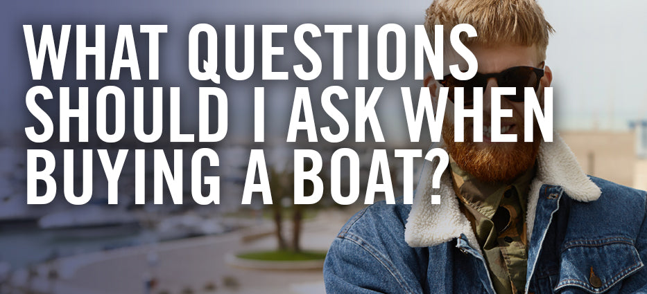 What to know wen buying a used or new boat