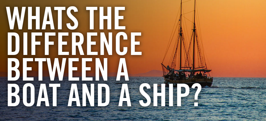 The difference between a boat and ship