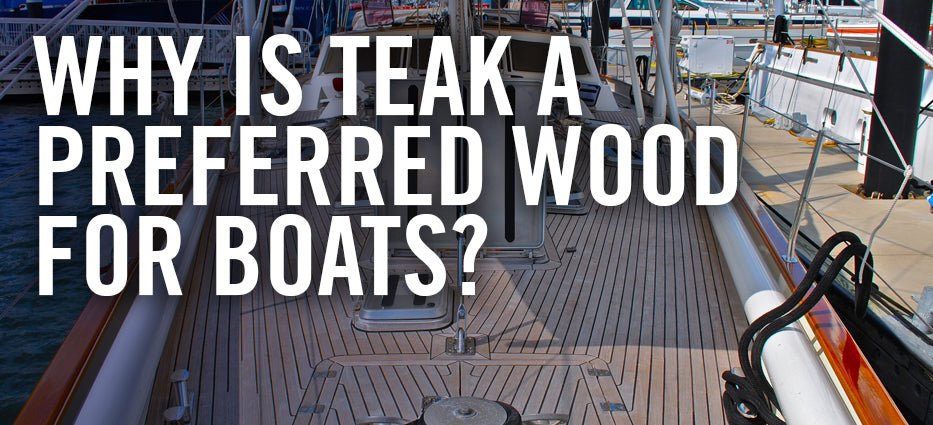 Why is teak best for boats and outdoor furniture
