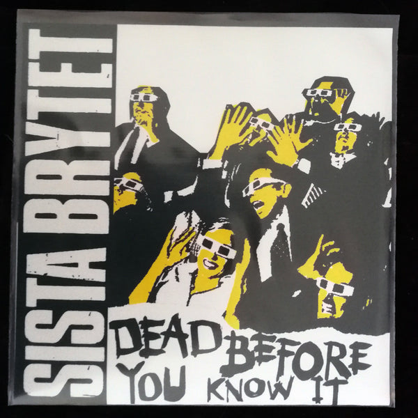 Sista Brytet - Dead Before You Know It 7""