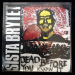 "Sista Brytet - Dead Before You Know It 7"" (limited transparent cover)"