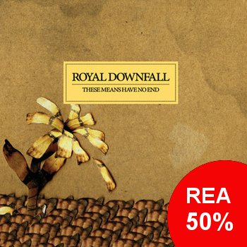 Royal Downfall - These Means Have No End CD