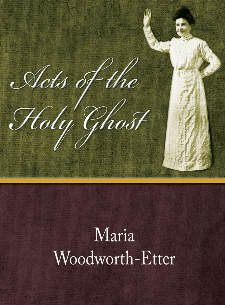 Acts of the Holy Ghost - Maria Woodworth-Etter - eBook
