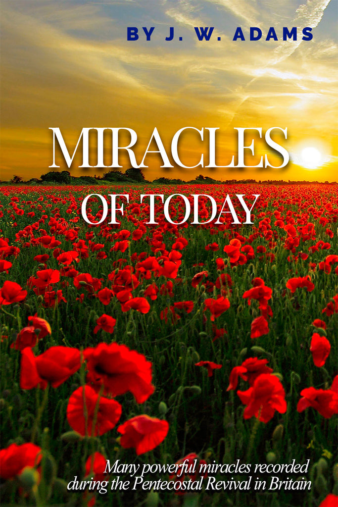 Miracles of Today - J. W. Adams - ebook