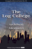 The Log College -Archibald Alexander - ebook