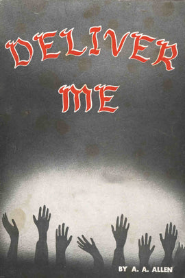 Deliver Me - A. A. Allen - ebook