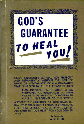 Gods Guarantee To Heal You - A. A.Allen - eBook