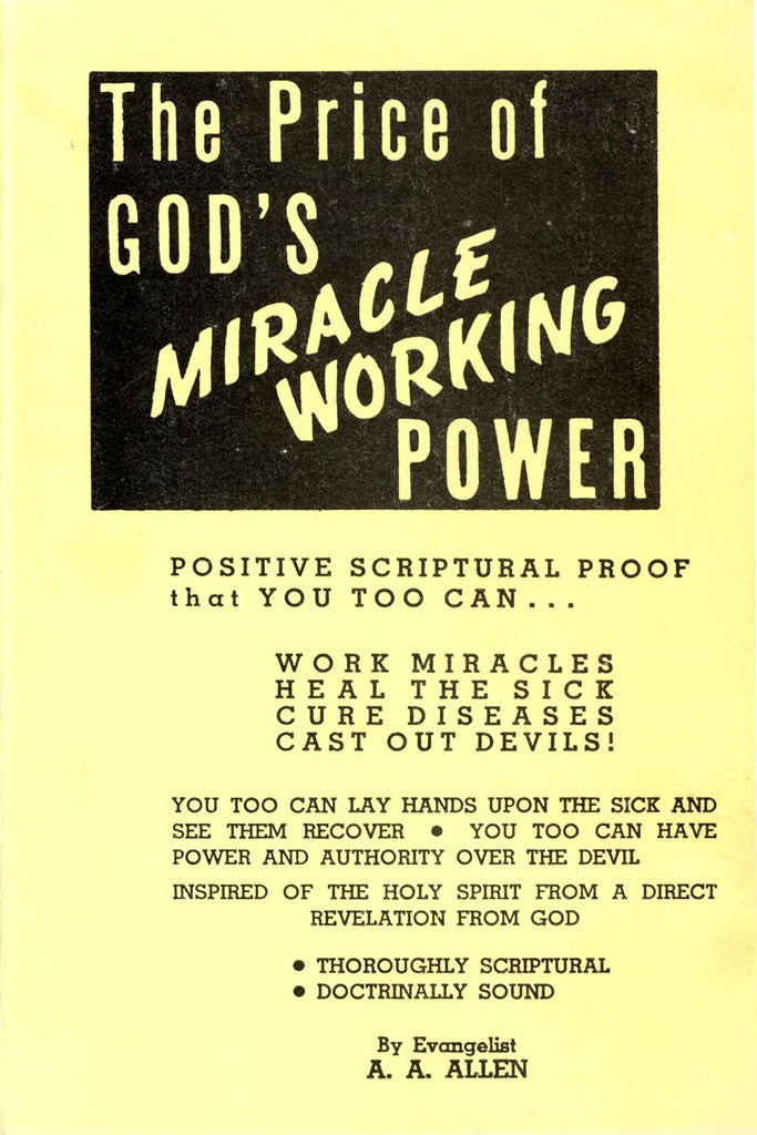The Price Of Gods Miracle Working Power - A. A.Allen - eBook