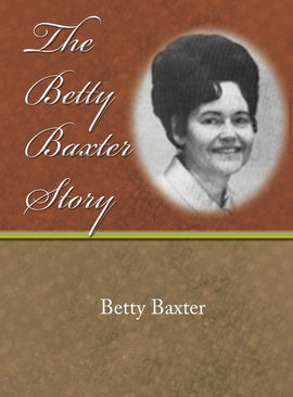 The Betty Baxter Story - Betty Baxter - eBook