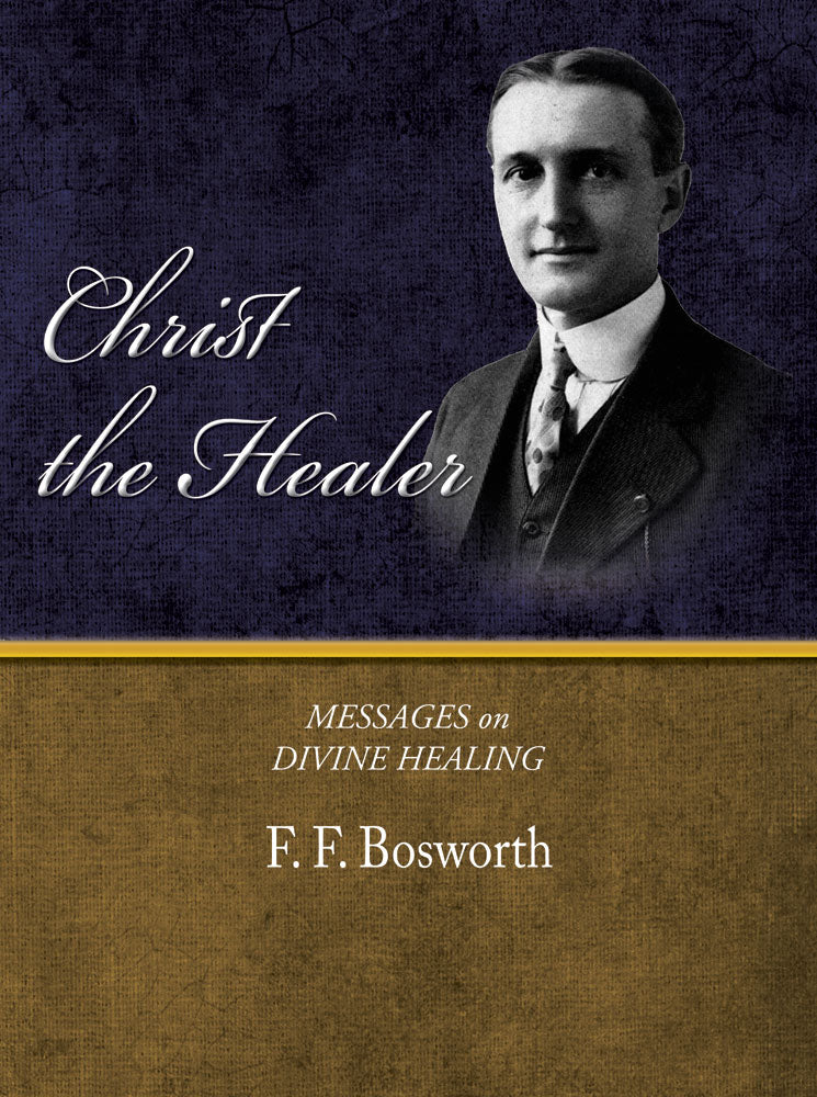 Christ the Healer - F. F. Bosworth - eBook