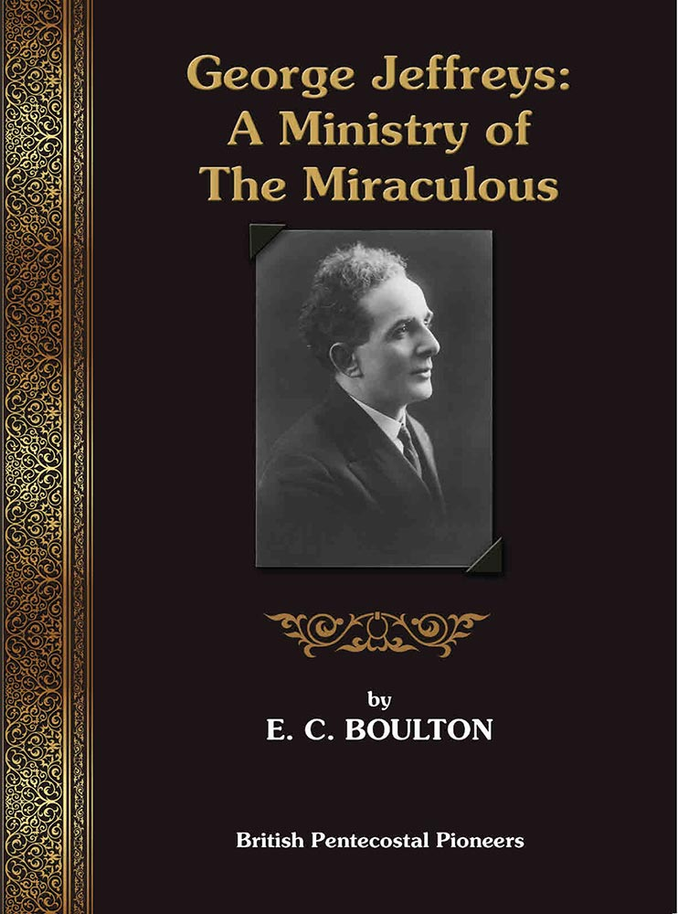 George Jeffreys: A Ministry of the Miraculous - E. C. W Boulton - eBook