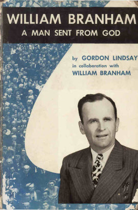 William Branham - A Man Sent from God - Gordon Lindsay - eBook