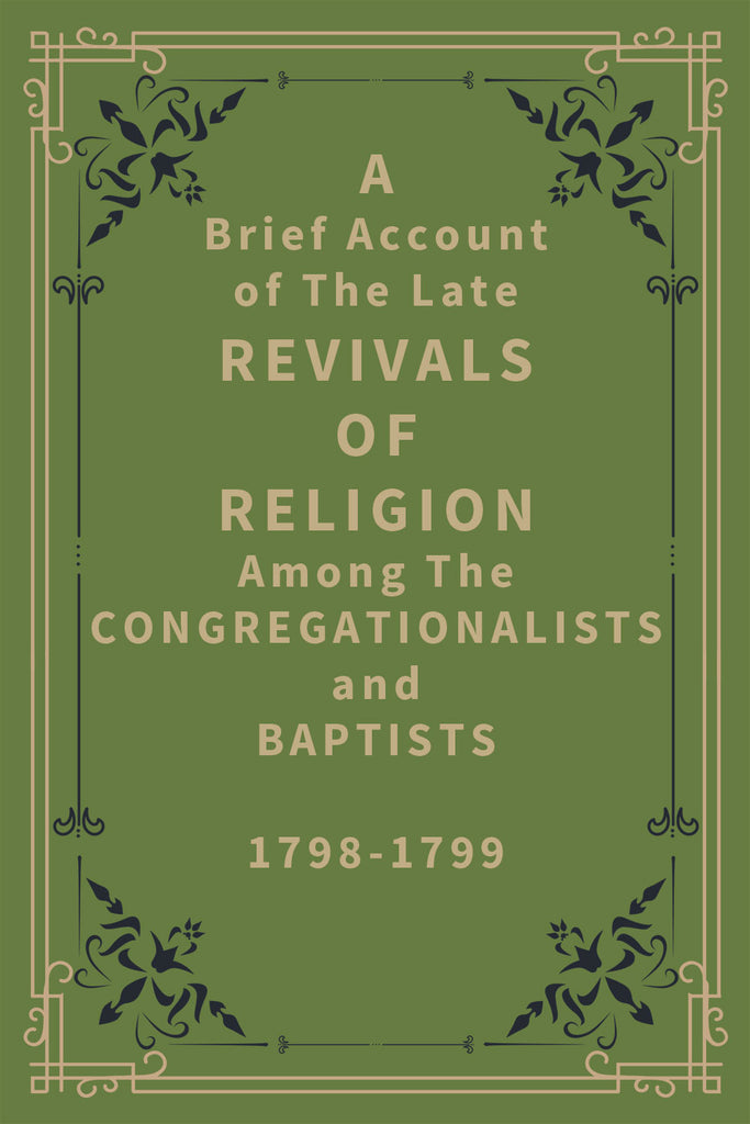 A Brief Account of The Late Revivals of Religion Among The Congregationalists and Baptists - ebook