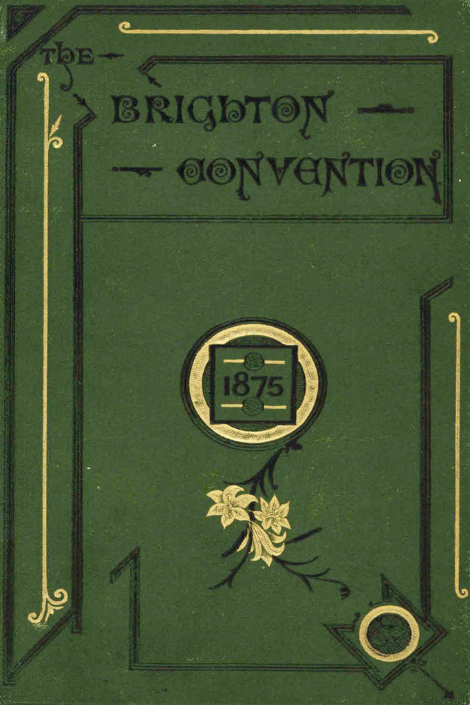 Record of the Convention for the Promotion of Scriptural Holiness Held at Brighton 1875 - ebook