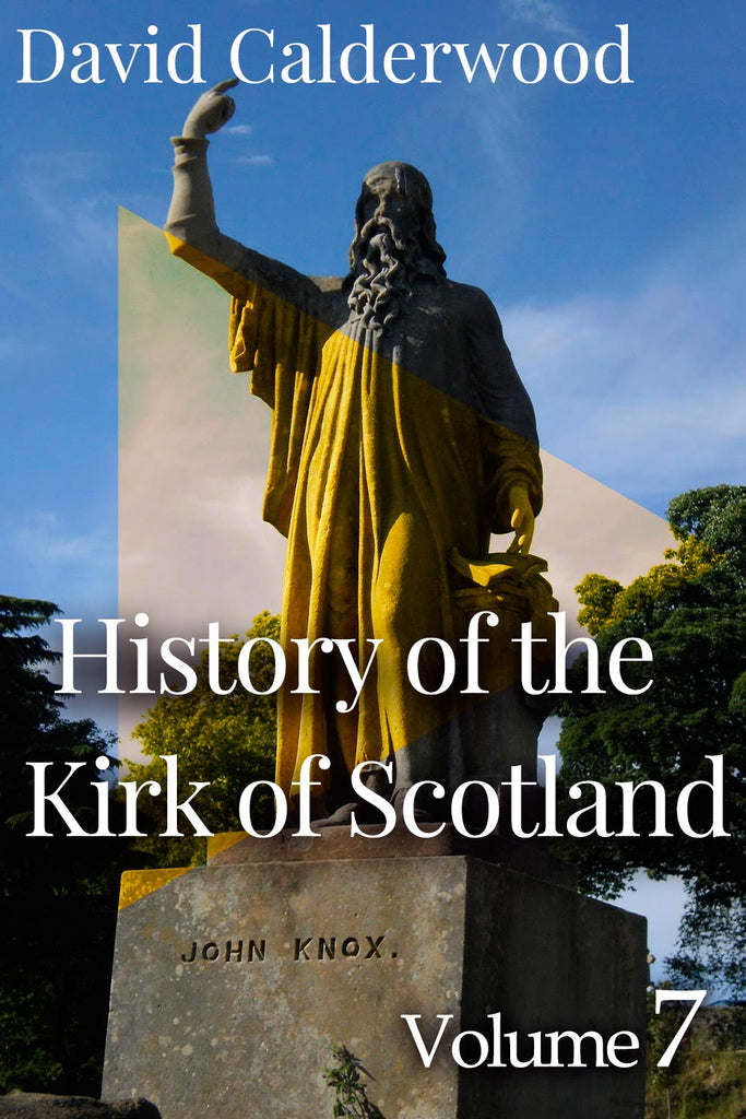 The History of the Kirk of Scotland - Vol 7 - David Calderwood - ebook