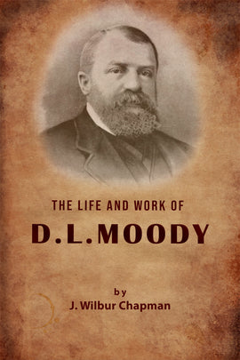 The Life and Work of Dwight Lyman Moody - J. Wilbur Chapman - ebook