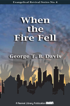 When The Fire Fell - George T. B. Davis - ebook