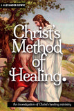 Christ's Method of Healing - John Alexander Dowie - ebook