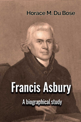 Francis Asbury - A Biographical Study - Horace M. Du Bose - eBook