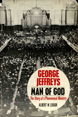George Jeffreys - Man of God - Albert W. Edsor - ebook