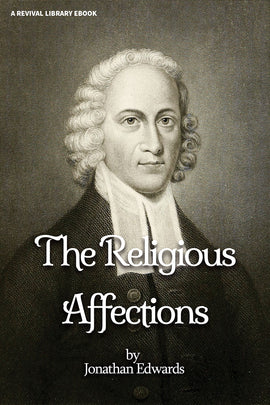 A Treatise Concerning Religious Affections in Three Parts - Jonathan Edwards - ebook