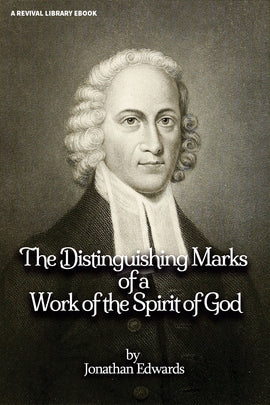 The Distinguishing Marks of a Work of the Spirit of God - Jonathan Edwards - ebook