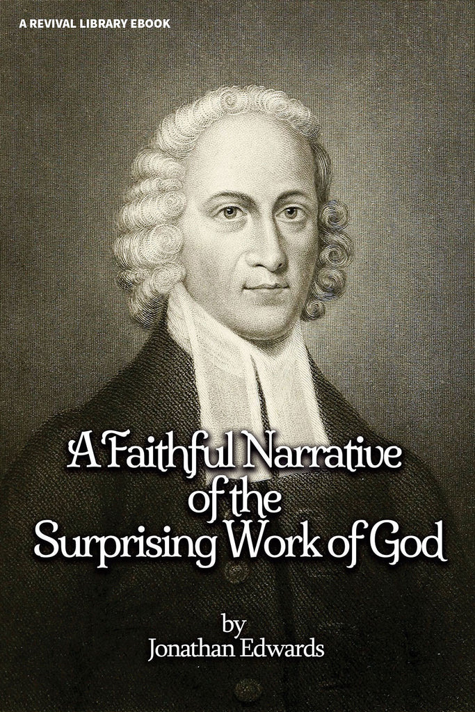A Faithful Narrative of the Surprising Work of God - Jonathan Edwards - ebook