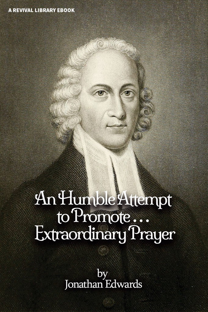 An Humble Attempt to Promote .......... Extraordinary Prayer … - Jonathan Edwards - ebook