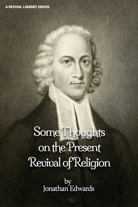 Some Thoughts Concerning the Present Revival of Religion in New England - Jonathan Edwards - ebook