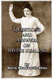 Questions and Answers on Divine Healing - Maria B. Woodworth-Etter - ebook