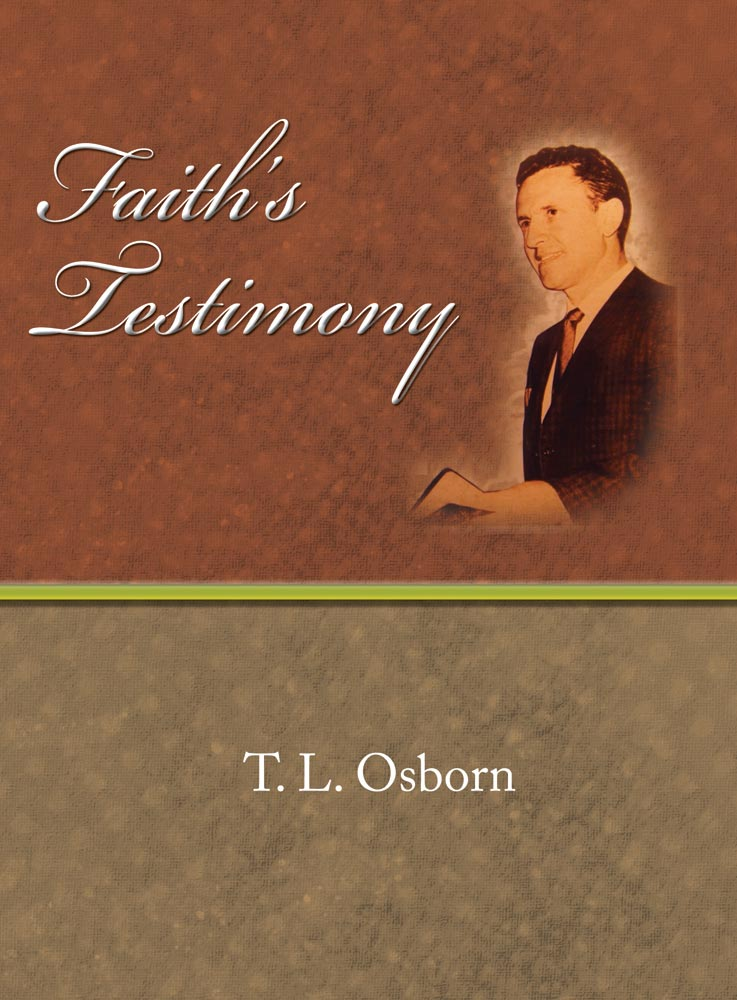 Faith's Testimony - T. L Osborn - eBook