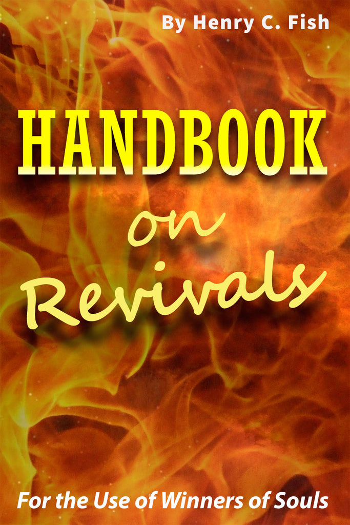 Handbook of Revivals For the Use of Winners of Souls - Henry C. Fish - ebook