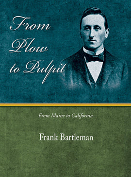 From Plow to Pulpit - Frank Bartleman - eBook