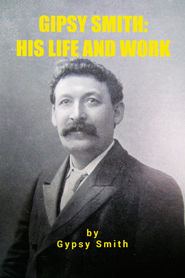 Gipsy Smith:His Life and Work - Gipsy Smith - ebook