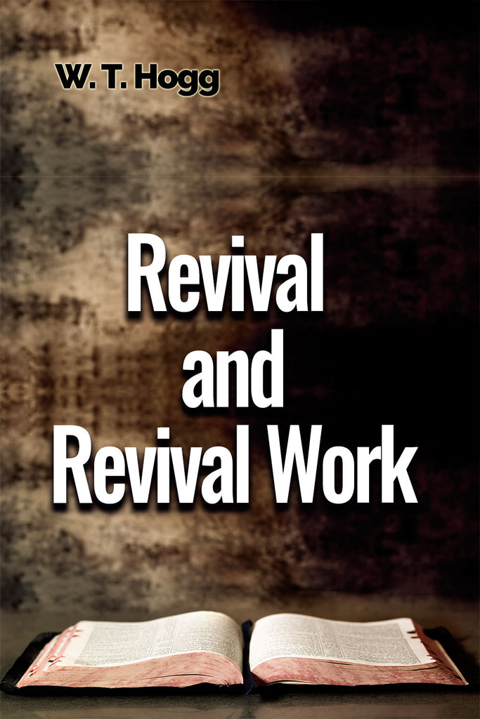 Revival and Revival Work - W. T. Hogg - ebook