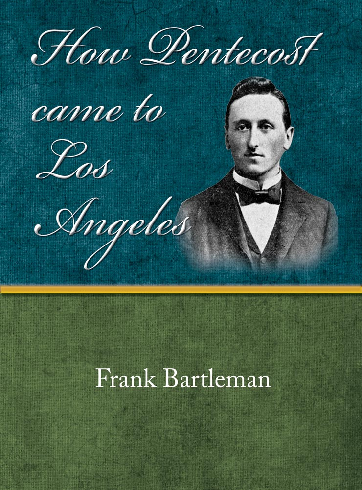 How Pentecost Came to Los Angeles - Frank Bartleman - eBook