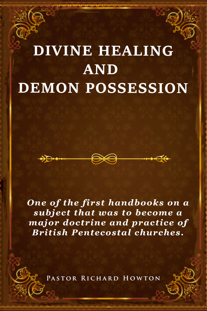 Divine Healing and Demon Possession - Pastor Richard Howton - ebook