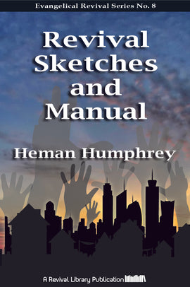 Revival Sketches and Manual - Heman Humphrey - ebook