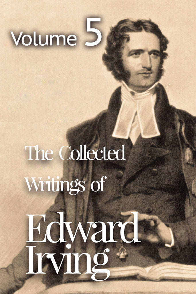 The Collected Writings of of Edward Irving Vol 5 - Edward Irving - ebook